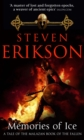 Memories of Ice : (Malazan Book of the Fallen: Book 3) - Book