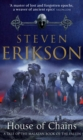 House of Chains : Malazan Book of the Fallen 4 - Book