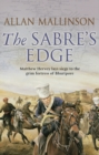 The Sabre's Edge : (The Matthew Hervey Adventures: 5):A gripping, action-packed military adventure from bestselling author Allan Mallinson - Book