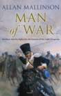 Man Of War : (The Matthew Hervey Adventures: 9): A thrilling and action-packed military adventure from bestselling author Allan Mallinson that will make you feel you are in the midst of the battle - Book