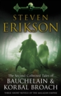 The Second Collected Tales of Bauchelain & Korbal Broach : Three Short Novels of the Malazan Empire - Book