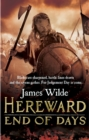 Hereward: End of Days : (Hereward 3): An epic, fast-paced historical adventure set in Norman England you won't be able to put down - Book