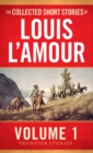 The Collected Short Stories of Louis L'Amour, Volume 1 : Frontier Stories - eBook