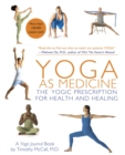 Yoga as Medicine : The Yogic Prescription for Health and Healing - eBook