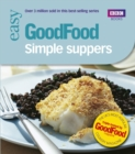 Good Food: Simple Suppers : Triple-tested Recipes - Book