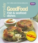 Good Food: Fish & Seafood Dishes : Triple-tested Recipes - Book