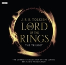 The Lord Of The Rings: The Trilogy : The Complete Collection Of The Classic BBC Radio Production - Book