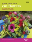 Grow Your Own Cut Flowers - Book