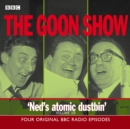 The Goon Show : Volume 19: Ned's Atomic Dustbin - Book