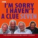I'm Sorry I Haven't a Clue : Volume 7 - Book