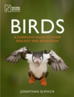 Birds : A Complete Guide to Their Biology and Behaviour - Book
