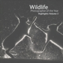 Wildlife Photographer of the Year: Highlights : Volume 3 - Book