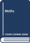 Moths : Their biology, diversity and evolution - Book