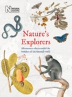 Nature's Explorers : Adventurers who recorded the wonder of the natural world - Book