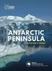 Antarctic Peninsula : A Visitor's Guide - Book