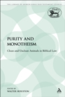 Purity and Monotheism : Clean and Unclean Animals in Biblical Law - eBook