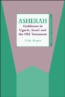 Asherah : Goddesses in Ugarit, Israel and the Old Testament - eBook