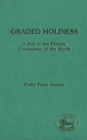 Graded Holiness : A Key to the Priestly Conception of the World - eBook