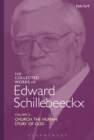 The Collected Works of Edward Schillebeeckx Volume 10 : Church: The Human Story of God - eBook