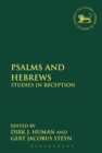 Psalms and Hebrews : Studies in Reception - eBook