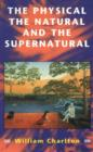 Physical, The Natural and The Supernatural - eBook