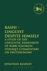 Rashi - Linguist despite Himself : A Study of the Linguistic Dimension of Rabbi Solomon Yishaqi's Commentary on Deuteronomy - eBook