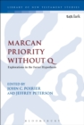 Marcan Priority Without Q : Explorations in the Farrer Hypothesis - eBook