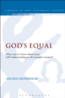 God's Equal : What Can We Know About Jesus' Self-Understanding? - eBook