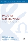 Paul as Missionary : Identity, Activity, Theology, and Practice - eBook