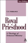 Royal Priesthood : A Theology of Ordained Ministry - eBook