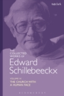 The Collected Works of Edward Schillebeeckx Volume 9 : The Church with a Human Face - eBook