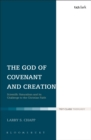 The God of Covenant and Creation : Scientific Naturalism and its Challenge to the Christian Faith - eBook