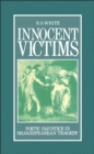 Innocent Victims : Poetic Injustice in Shakespearean Tragedy - eBook