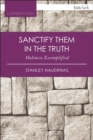 Sanctify them in the Truth : Holiness Exemplified - eBook