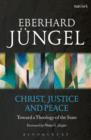 Christ, Justice and Peace : Toward a Theology of the State - eBook