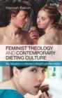 Feminist Theology and Contemporary Dieting Culture : Sin, Salvation and Women's Weight Loss Narratives - Book