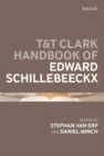 T&T Clark Handbook of Edward Schillebeeckx - eBook