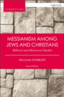 Messianism Among Jews and Christians : Biblical and Historical Studies - Book