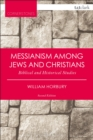 Messianism Among Jews and Christians : Biblical and Historical Studies - eBook
