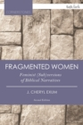 Fragmented Women : Feminist (Sub)versions of Biblical Narratives - eBook