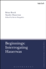 Beginnings: Interrogating Hauerwas - eBook
