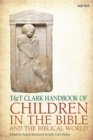 T&T Clark Handbook of Children in the Bible and the Biblical World - Book