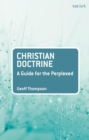 Christian Doctrine : A Guide for the Perplexed - Book