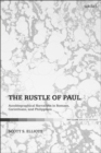 The Rustle of Paul : Autobiographical Narratives in Romans, Corinthians, and Philippians - Book