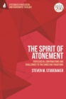 The Spirit of Atonement : Pentecostal Contributions and Challenges to the Christian Traditions - Book