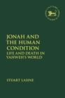 Jonah and the Human Condition : Life and Death in Yahweh s World - eBook