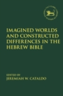 Imagined Worlds and Constructed Differences in the Hebrew Bible - eBook