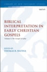 Biblical Interpretation in Early Christian Gospels : Volume 4: The Gospel of John - Book