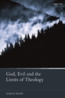 God, Evil and the Limits of Theology - Book