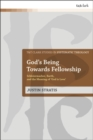 God's Being Towards Fellowship : Schleiermacher, Barth, and the Meaning of  God is Love - eBook